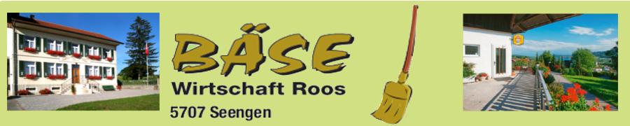 Bäsewirtschaft Roos